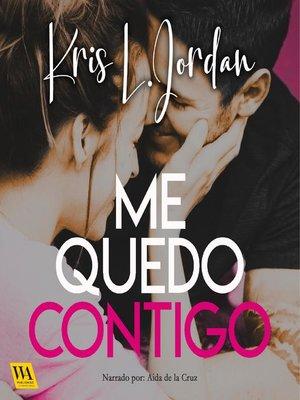 cover image of Me quedo contigo