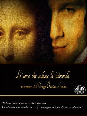 cover image of L'Uomo Che Sedusse La Gioconda