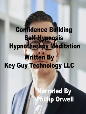 cover image of Confidence Building Self Hypnosis Hypnotherapy Meditation