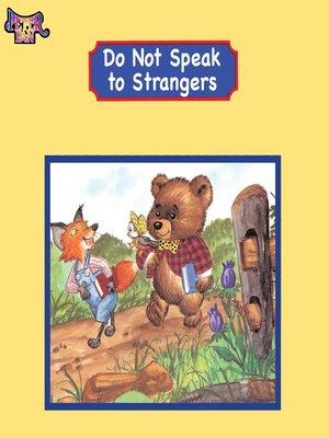 cover image of Do Not Speak to Strangers