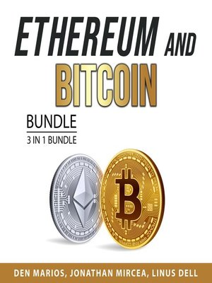 cover image of Ethereum and Bitcoin Bundle, 3 in 1 Bundle