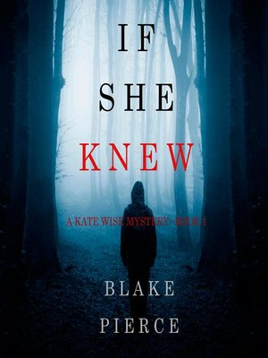 cover image of If She Knew (A Kate Wise Mystery—Book 1)