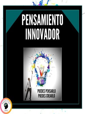 cover image of Pensamiento Innovador Puedes Pensarlo, Puedes Crearlo!
