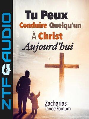 cover image of Tu Peux Conduire Quelqu'un à Christ Aujourd'hui