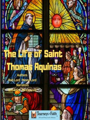 cover image of The LIfe of Saint Thomas Aquinas