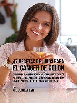 cover image of 47 Recetas de Jugos Para el Cáncer de Colon