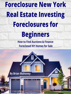 cover image of Foreclosure New York Real Estate Investing Foreclosures for Beginners