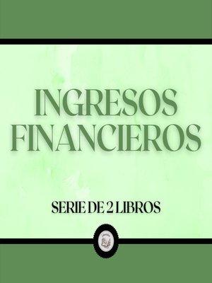 cover image of Ingresos Financieros (Serie de 2 Libros)