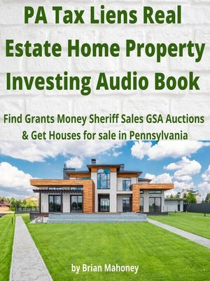 cover image of PA Tax Liens Real Estate Home Property Investing Audio Book