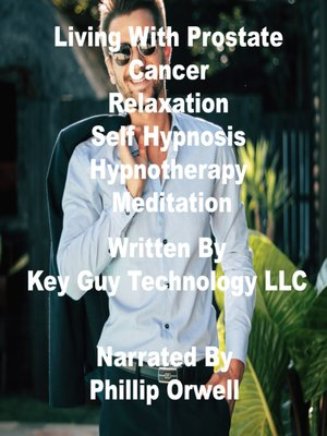 cover image of Living With Prostate Cancer Relaxation Self Hypnosis Hypnotherapy Meditation