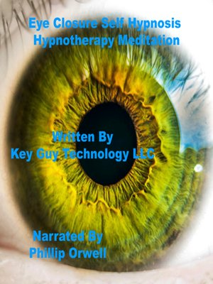cover image of Eye Closure Self Hypnosis Hypnotherapy Meditation