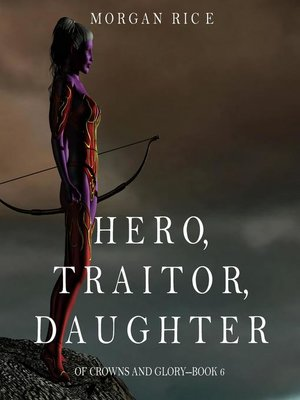 cover image of Hero, Traitor, Daughter