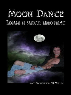 cover image of Moon Dance--Legami di sangue libro primo