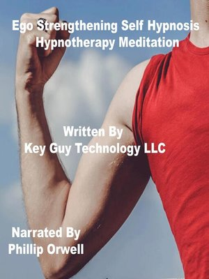 cover image of Ego Strengthening Self Hypnosis Hypnosis Hypnotherapy Meditation