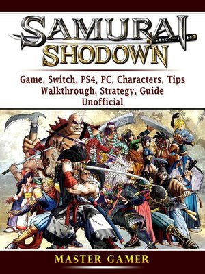 cover image of Samurai Shodown Game, Switch, PS4, PC, Characters, Tips, Walkthrough, Strategy, Guide Unofficial