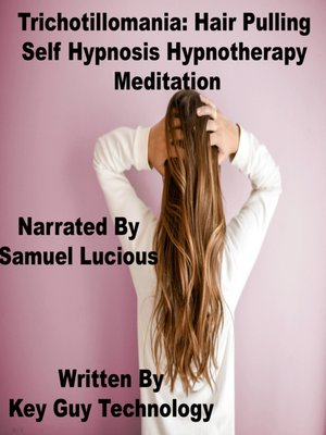 cover image of Trichotilloma Hair Pulling Self Hypnosis Hypnotherapy Meditation