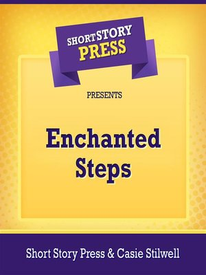 cover image of Short Story Press Presents Enchanted Steps