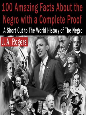 cover image of 100 Amazing Facts About the Negro with Complete Proof