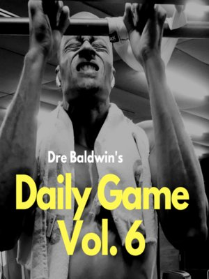cover image of Dre Baldwin's Daily Game Volume 6