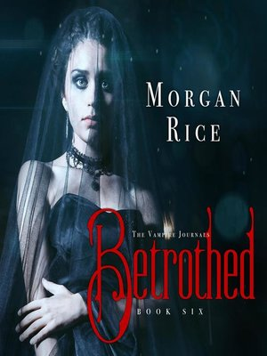 cover image of Betrothed (Book #6 in the Vampire Journals)