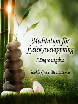 cover image of Meditation för fysisk avslappning. Längre utgåva