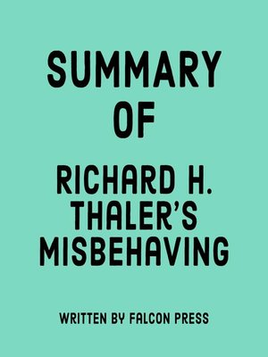 cover image of Summary of Richard H. Thaler's Misbehaving