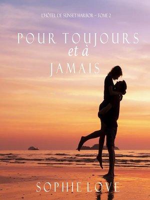 cover image of Pour Toujours et a Jamais