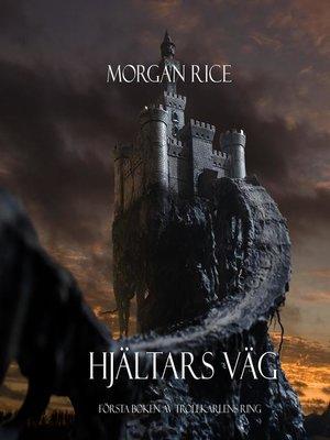 cover image of Hjältars Väg (Första Boken Av Trollkarlens Ring)