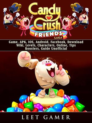 cover image of Candy Crush Friends Saga Game, APK, IOS, Android, Facebook, Download, Wiki, Levels, Characters, Online, Tips, Boosters, Guide Unofficial