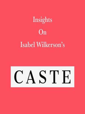 cover image of Insights on Isabel Wilkerson's Caste