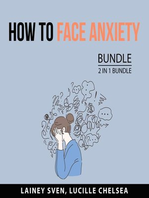cover image of How to Face Anxiety Bundle, 2 in 1 Bundle