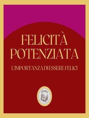 cover image of Felicità Potenziata