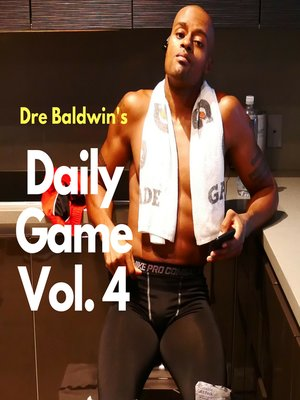 cover image of Dre Baldwin's Daily Game, Volume 4
