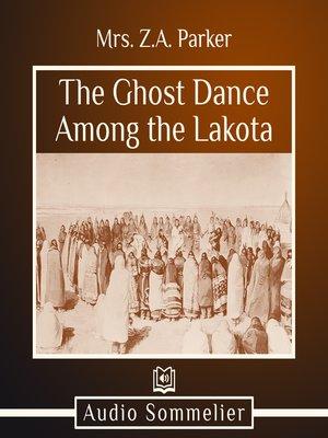 cover image of The Ghost Dance Among the Lakota