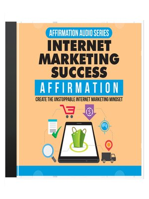 cover image of Internet Marketing Success Mindset Mastery