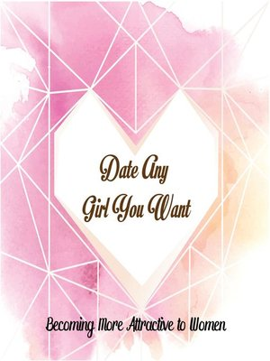 cover image of Date Any Girl You Want