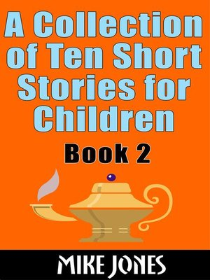 cover image of A Collection of Ten Short Stories For Children – Book 2