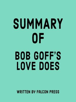 cover image of Summary of Bob Goff's Love Does