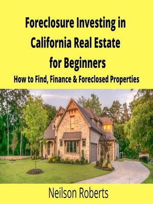 cover image of Foreclosure Investing in California Real Estate for Beginners