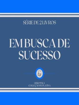 cover image of EM BUSCA DE SUCESSO (SÉRIE DE 2 LIVROS)