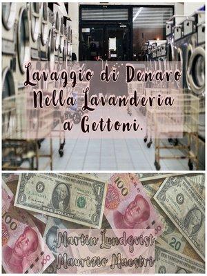 cover image of Lavaggio di Denaro Nella Lavanderia a Gettoni.