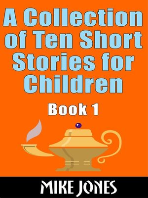 cover image of A Collection of Ten Short Stories For Children – Book 1