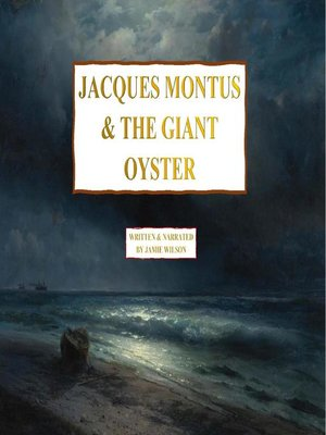 cover image of Jacques Montus & the Giant Oyster