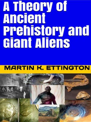 cover image of A Theory of Ancient Prehistory and Giant Aliens