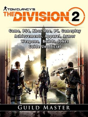 cover image of Tom Clancys the Division 2 Game, PS4, Xbox One, PC, Gameplay, Achievements, Apparel, Armor, Weapons, Builds, Jokes, Guide Unofficial