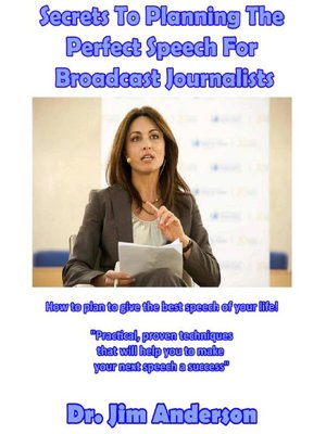 cover image of Secrets to Planning the Perfect Speech for Broadcast Journalists