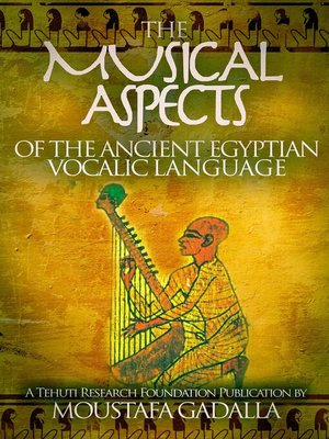 cover image of The Musical Aspects of the Ancient Egyptian Vocalic Language