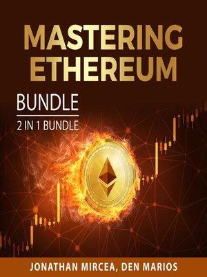 cover image of Mastering Ethereum Bundle, 2 in 1 Bundle