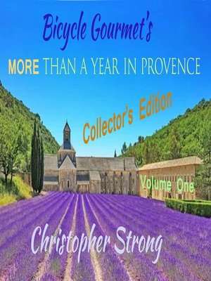 cover image of Bicycle Gourmet's More Than a Year in Provence, Volume 1