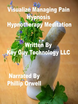 cover image of Visualize Managing Pain Self Hypnosis Hypnotherapy Meditation
